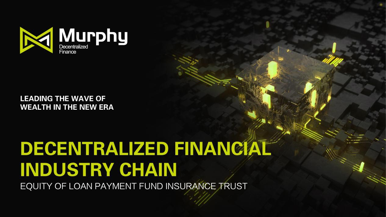 Murphy creates the upgrade mode of defi to build a business empire of decentralized financial industry chain